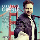 San Francisco (offizielles Musikvideo) - Sebastian Charelle