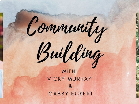 How to Build a Community with Vicky Murray & Gabby Eckert