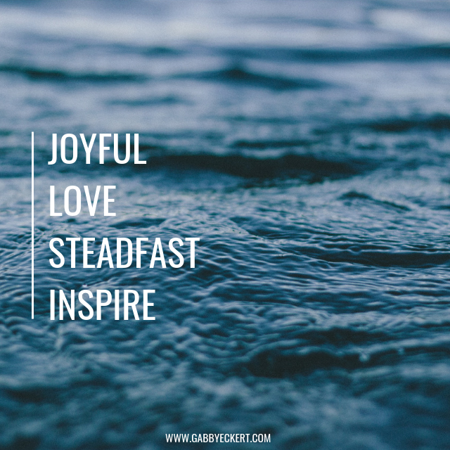 I hope that 2019 will be the year that I am joyful, loving, inspiring, and steadfast.