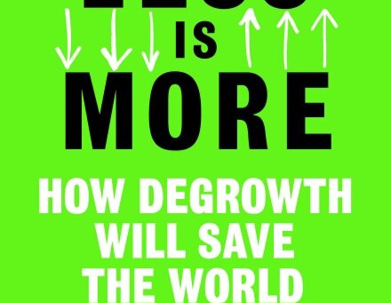 "The Eco-Worrier Reviews ""Less is More. How Degrowth will Save the World"""