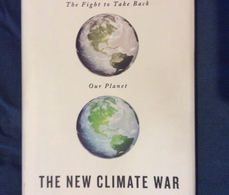 """The Eco-Worrier Reviews """"The New Climate War: The Fight to Take Back Our Planet"""""""