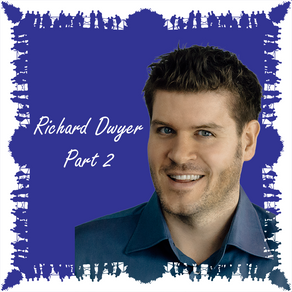 Richard Dwyer - Part 2