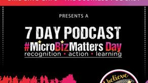 #MicroBizMatters - a 7 Day Podcast