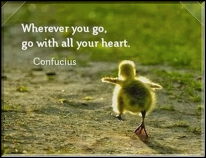 Quote GO with all your Heart Confucius.p