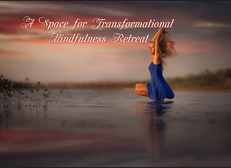 Space for Transformational Mindfullness