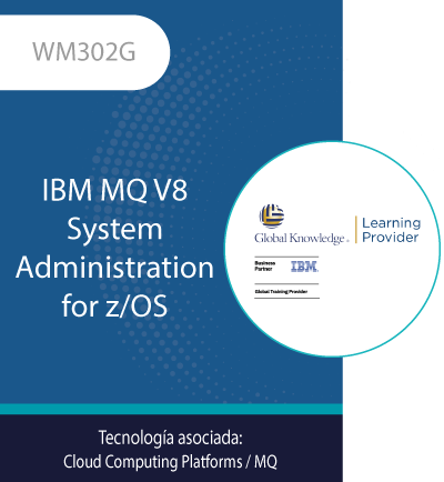 WM302G | IBM MQ V8 System Administration for z/OS