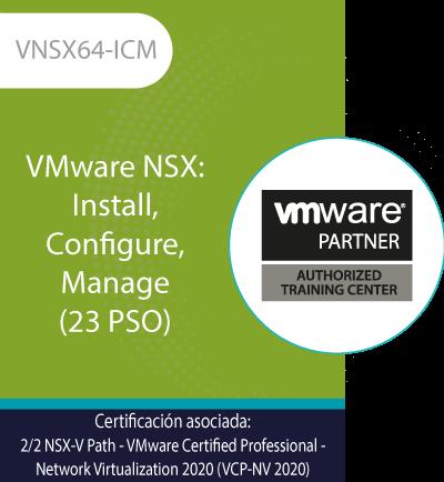 VNSX64-ICM | VMware NSX: Install, Configure, Manage (23 PSO)