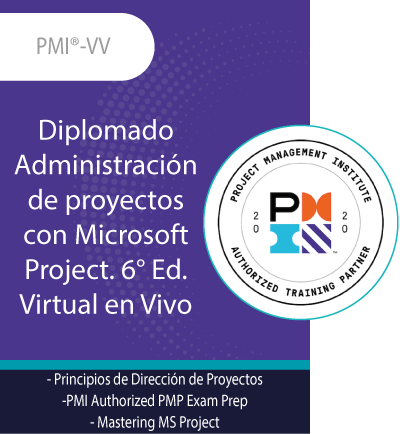 PMI®-VV   Diplomado Administración de proyectos con Microsoft Project. 6 Ed.