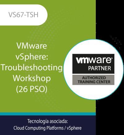 VS67-TSH | VMware vSphere: Troubleshooting Workshop (26 PSO)