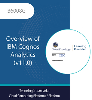 B6008G | Overview of IBM Cognos Analytics (v11.0)