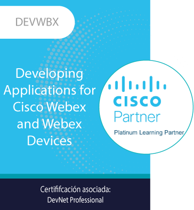 DEVWBX | Developing Applications for Cisco Webex and Webex Devices v1.0