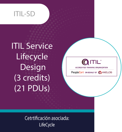 ITIL-SD   ITIL Service Lifecycle - Design (3 credits) (21 PDUs)