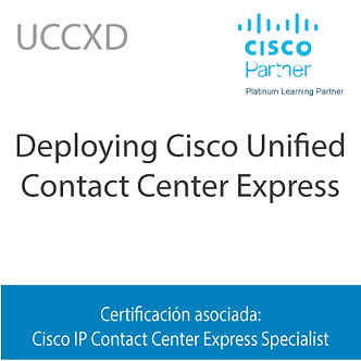 UCCXD | Deploying Cisco Unified Contact Center Express