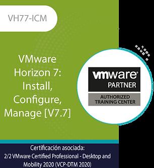 VH77-ICM   VMware Horizon 7: Install, Configure, Manage [V7.7]