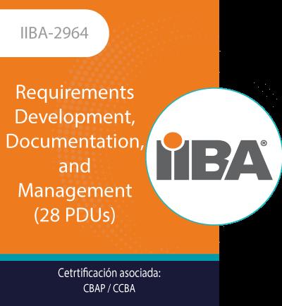 IIBA-2964 | Requirements Development, Documentation, and Management (28 PDUs)