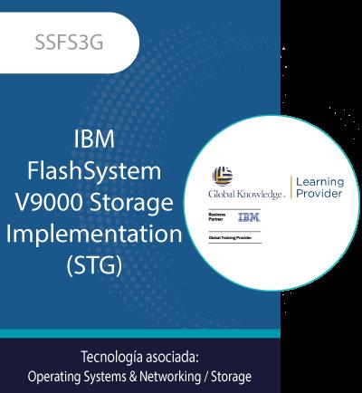 SSFS3G | IBM FlashSystem V9000 Storage Implementation