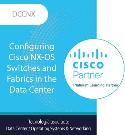 DCCNX   Configuring Cisco NX-OS Switches and Fabrics in the Data Center