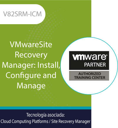 V82SRM-ICM | VMwareSite Recovery Manager: Install, Configure and Manage