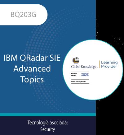 BQ203G   IBM QRadar SIEM Advanced Topics