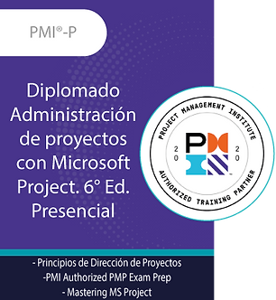 PMI®-P   Diplomado Administración de proyectos con Microsoft Project. 6° Ed.
