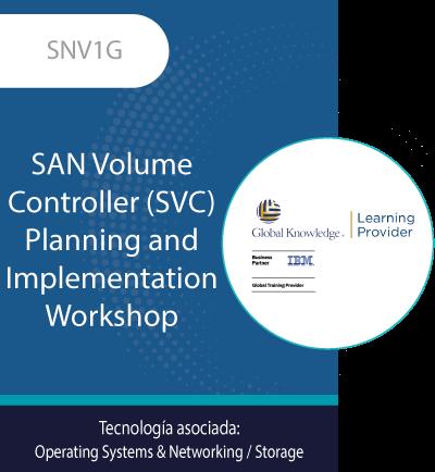 SNV1G | SAN Volume Controller (SVC) Planning and Implementation Workshop