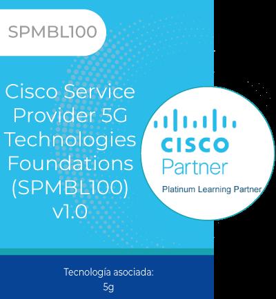 SPMBL100   Cisco Service Provider 5G Technologies Foundations (SPMBL100) v1.0