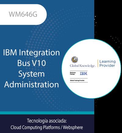 WM646G | IBM Integration Bus V10 System Administration