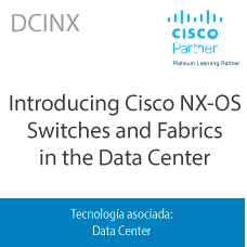 DCINX | Introducing Cisco NX-OS Switches and Fabrics in the Data Center