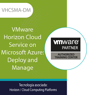 VHCSMA-DM | VMware Horizon Cloud Service on Microsoft Azure: Deploy and Manage