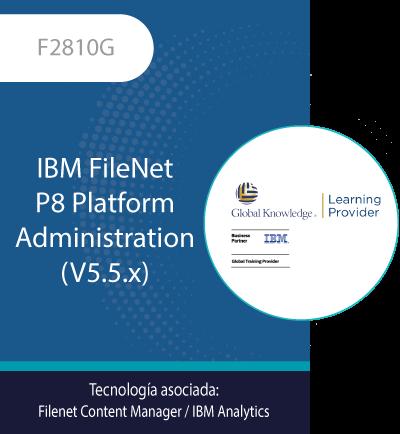F2810G   IBM FileNet P8 Platform Administration (V5.5.x)