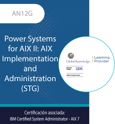 AN12G | Power Systems for AIX II: AIX Implementation and Administration