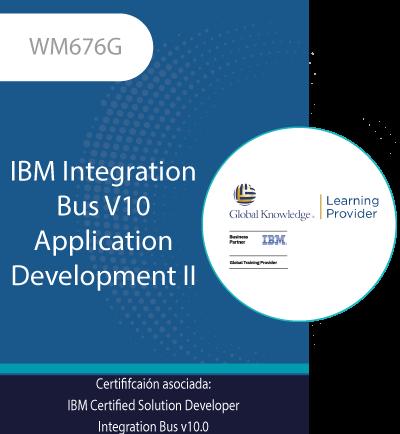 WM676G | IBM Integration Bus V10 Application Development II