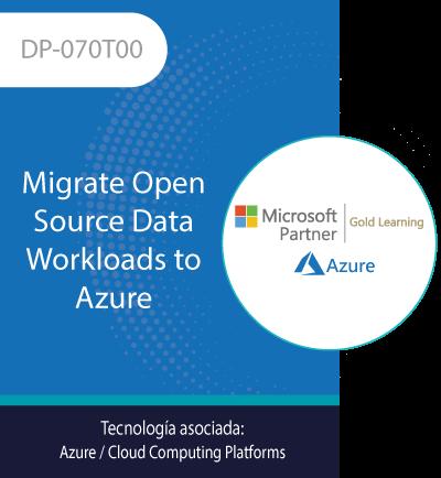 DP-070T00 | Migrate Open Source Data Workloads to Azure
