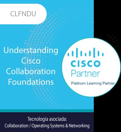 CLFNDU   Understanding Cisco Collaboration Foundations