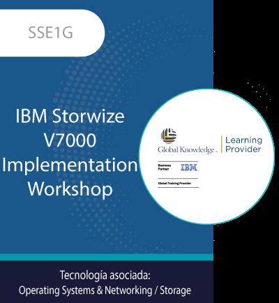 SSE1G | IBM Storwize V7000 Implementation Workshop