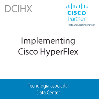 DCIHX | Implementing Cisco HyperFlex