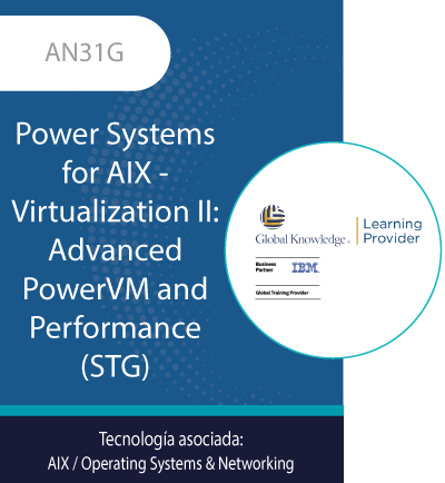 AN31G   Power Systems for AIX - Virtualization II: Advanced PowerVM and...