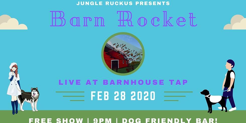 2/28 - Barn Rocket @ Barnhouse Tap