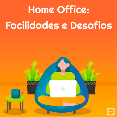Home Office: Facilidades e Desafios