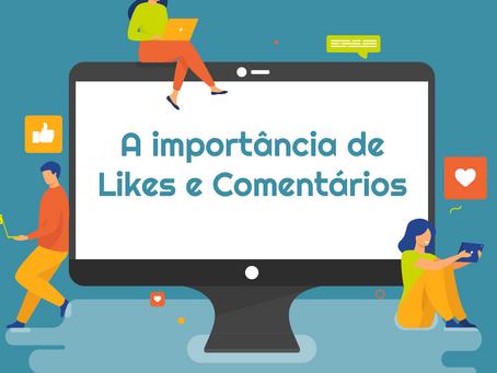 A importância de Likes e Comentários