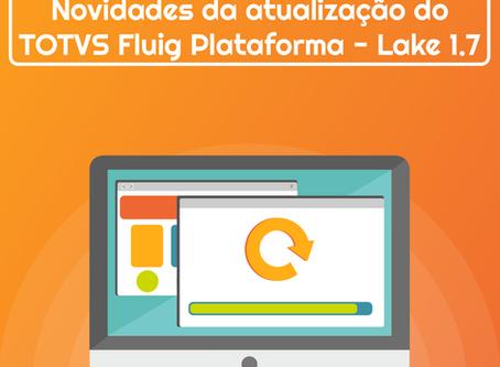 Novidades da atualização do TOTVS Fluig Plataforma - Lake 1.7