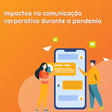 Impactos causados na comunicação corporativa durante a pandemia