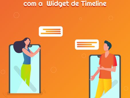 4 dicas para gerar mais engajamento com a Widget de Timeline
