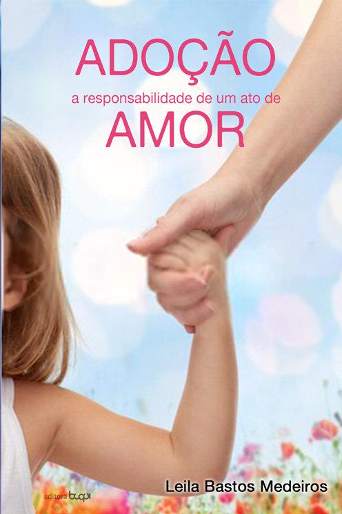 Adoção: a responsabilidade de um ato de amor