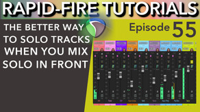 How to Solo in Front (Rapid-Fire Reaper Tutorials Ep55)