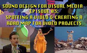 Sound Design For Visual Media - Tutorial Notes Ep03
