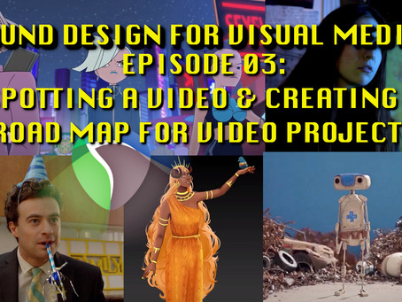Sound Design For Visual Media - Tutorial Notes Ep03