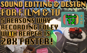 Sound Editing & Design for Visual Media - Ep12 Tutorial Notes (Foley Recording in REAPER)