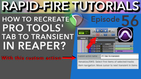 How to Set up Tab to Transient Pro Tools-style (Rapid-Fire Reaper Tutorials Ep56)