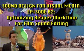 Sound Design for Visual Media - Tutorial Notes Ep02